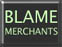 The Blame Merchants